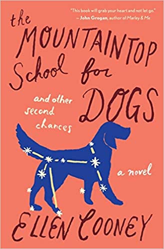 The Mountaintop School for Dogs by Ellen Cooney